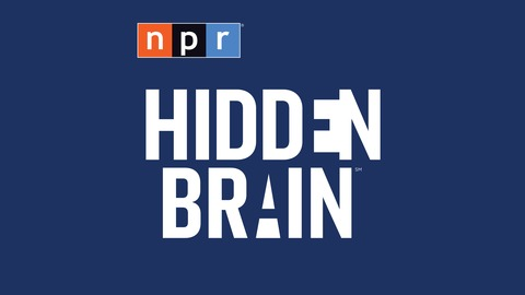 Hidden Brain - Podcast Review